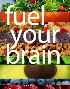Without healthy fuel, your brain can't do healthy things.