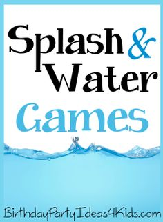 Splash and Water games for kids, tweens and teens.  Fun, inexpensive, cool summer games! http://birthdaypartyideas4kids.com/splash-water-games.html