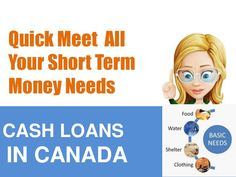 Get cash in Canada with quick and hassle free procedure even without any credit check. There Canada people can readily meet their financial requirement with the quick and hassle free procedure same day. Apply today