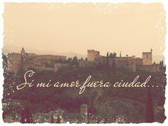 Si mi amor fuera ciudad...
