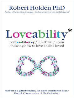 Do You Know the Mirror Principle of Love? Loveability by Robert Holden