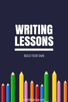 Writing Lessons: Build Your Own -- Here's how you can use what you have to make your own writing curriculum for your homeschooled kiddos.