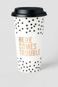"""Here Comes Trouble"" - Enjoy your morning coffee or tea with this fun & girly travel mug! 15 oz. ceramic cup with silicon lid"