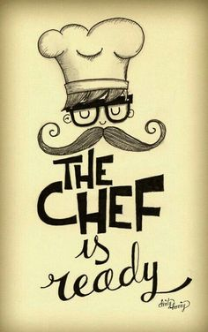 Dirty Harry - The chef is ready Chef Quotes, Cooking Quotes, Kitchen Quotes, Kitchen Art, Cafe Design, Logo Design, Chalkboard Art, Moleskine, Restaurant Design