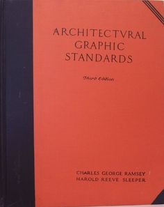 Architectural Graphic Standards, Third Edition by Charles George Ramsey