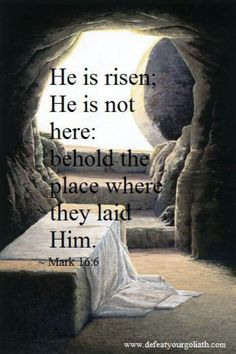 Mark 16:6.  Have a blessed Easter.