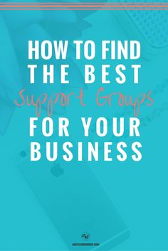 How to Find the Best Support Groups for Your Business http://www.hustleandgroove.com/find-best-support-groups-business