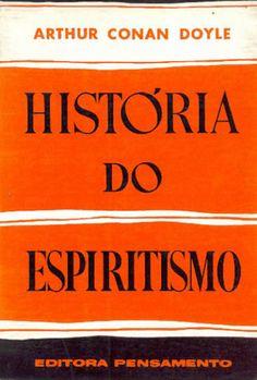 Baixar Livro História do Espiritismo - Arthur Conan Doyle em PDF, ePub e Mobi ou ler online