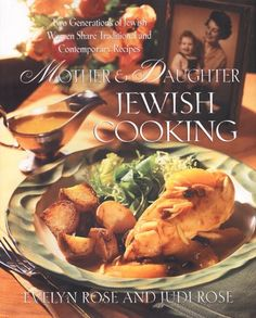 Mother and Daughter Jewish Cooking Two Generations Of Jewish Women Share Traditional And Contemporary Recipes -- ** AMAZON BEST BUY **
