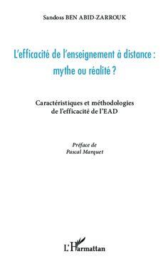 L'EFFICACITÉ DE L'ENSEIGNEMENT À DISTANCE : MYTHE OU RÉALITÉ ? : Caractéristiques et méthodologies de l'efficacité de l'EAD / Zarrouk Sandoss Ben Abid http://www.editions-harmattan.fr/img_pop.asp?url_img=http://www.editions-harmattan.fr/catalogue/couv/9782343003207r.jpg