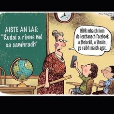 Aiste an lae : Today& essay / Rudaí - things / a rinne mé - I did / sa sa. Cute Boy Quotes, Funny Quotes, Einstein, Irish Language, Class Displays, Funny Posters, Language Activities, Flirting Quotes, Funny Comics