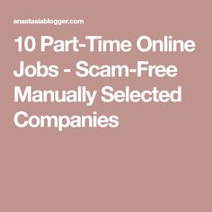 10 Part-Time Online Jobs - Scam-Free Manually Selected Companies
