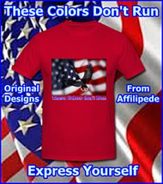 """""""These Colors Don't Run"""" ~ An Original Patriotic Design From Affilipede ~"""