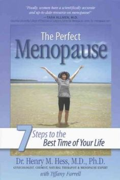 The Perfect Menopause: 7 Steps to the Best Time of Your Life [ THE PERFECT MENOPAUSE: 7 STEPS TO THE BEST TIME OF YOUR LIFE ] by Hess, Henry M. ( Author ) May-01-2008 Paperback - http://www.darrenblogs.com/2016/12/the-perfect-menopause-7-steps-to-the-best-time-of-your-life-the-perfect-menopause-7-steps-to-the-best-time-of-your-life-by-hess-henry-m-author-may-01-2008-paperback/