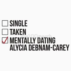 MENTALLY DATING ALYCIA DEBNAM-CAREY