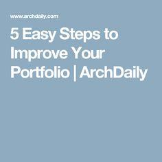 5 Easy Steps to Improve Your Portfolio   ArchDaily