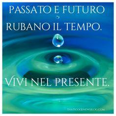 Vivi nel presente #quieora #buongiorno #piumarossa #citazioni #felicità