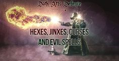 What's a Hex, Jinx, Curse and an Evil spell? What's the Difference between them? Dark Arts Defence lesson. Defining and Defying Dark Arts