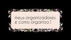 MEUS ORGANIZADORES E COMO ORGANIZO !