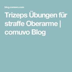Trizeps Übungen für straffe Oberarme   comuvo Blog
