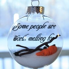 Some people are worth melting for - melted snowman ornament