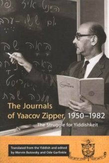 The Journals of Yaacov Zipper, 1950 1982  The Struggle for Yiddishkeit, 978-0773526273, Mervin Butovsky, Mcgill Queens Univ Pr