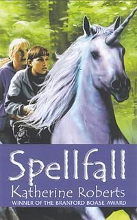 Spellfall by Katherine Roberts - When Natalie finds a strange candy wrapper floating in a parking-lot puddle, an ominous yellow-eyed man informs her it's a spell -- and a bewitching tale of kidnapping and sorcery unfolds.  Natalie finds herself in Earthaven.  With the help of a loyal magehound, unicorns, and the spirit of her dead mother, Natalie must do battle with an evil force determined to spread its power.