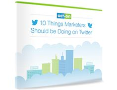 ebook: 10 Things Marketers Should do on Twitter