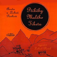 Audiokniha Příběhy Malého Tibetu  - autor Luboš Pavel;Aneta Pavlová   - interpret Luboš Pavel Pavlova, Tibet, Audio Books, Movie Posters, Author, Film Poster, Popcorn Posters, Film Posters