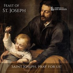 Feast Day-Mar 19: St. Joseph - Patron of the Universal Church