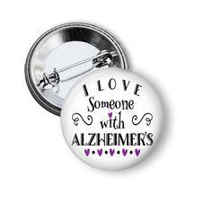 I Love Someone With Alzheimer's, Dementia by NannyGoatsCloset