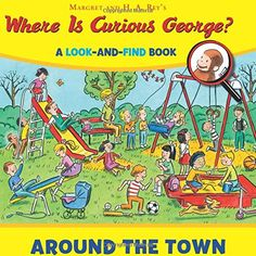 Where is Curious George? Around the Town: A Look-and-Find Book by H. A. Rey http://www.amazon.com/dp/054438072X/ref=cm_sw_r_pi_dp_9MLOvb0QGXAQE