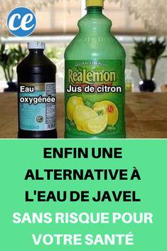 Enfin une Alternative à l'Eau de Javel SANS Risque Pour Votre Santé.
