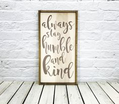 humble and kind, Farmhouse, always stay humble, wood sign, humble and kind sign, farmhouse decor, home decor, housewarming gift by MadiKayDesigns on Etsy https://www.etsy.com/listing/509727196/humble-and-kind-farmhouse-always-stay