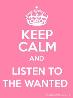 Keep Calm and LISTEN TO THE WANTED  Poster