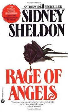 Rage of Angels - Sidney Sheldon. My all time favorite Sidney Sheldon book.