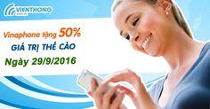 Vinaphone khuyến mãi 50% giá trị thẻ nạp ngày 29 tháng 9  Chương trình Vinaphone khuyến mãi tặng 50% giá trị thẻ nạp được triển khai vào ngày 29/9/2016 dành cho mọi thuê bao Vinaphone hòa mạng trả trước trên toàn quốc