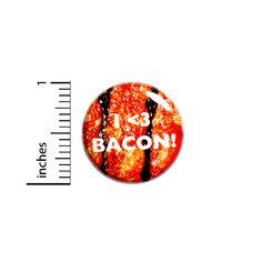 "I Love Bacon Button Badge Photo of Bacon 1"" Pinback Pin Nerdy Geeky Rad #1-20 | eBay"