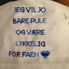 Hardanger Embroidery, Motto, Funny Images, Knit Crochet, Diy And Crafts, Funny Quotes, Cross Stitch, Knitting, Pattern