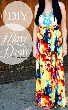 OMG! So super easy! I could make a bunch of these for myself!  The Kurtz Corner: DIY Maxi Dress