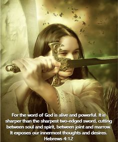 Hebrews 4:12 The Word of The LORD is your weapon!  Thank You Father, for you have translated us into The Kingdom of Light and delivered us from the kingdom of Darkness!  And this is SALVATION!  That we are no more overcome, Let the Old grave clothes fall off!