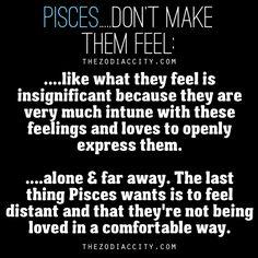 Zodiac Pisces, Don't Make Them Feel…
