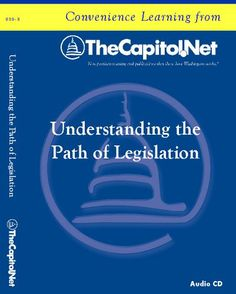 Understanding the Path of Legislation (Capitol Learning Audio Course) by Christopher M. Davis.