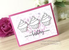 Wish and Dream Pink with Cupcakes - Flourishtina Birthday Sweets, Birthday Thank You, Birthday Cards, Pink Cards, Hello Everyone, Flourish, Wish, Card Stock, Stencils