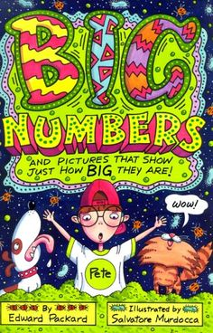 Big Numbers by Edward Packard (2000) Has really great illustrations, but a little cluttered This book talks about the value of large numbers  It uses objects in the book to perceive numbers and distances