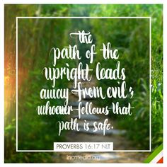Proverbs 16:17 NLT Bible Verses About Faith, Bible Scriptures, Goal Quotes, Daily Quotes, Biblical Quotes, Bible Quotes, Classroom Quotes, Proverbs 16, Strong Faith