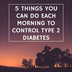 5 things that will help you control diabetes for a long healthy life.