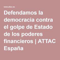 Defendamos la democracia contra el golpe de Estado de los poderes financieros | ATTAC España