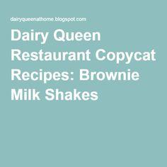 Dairy Queen Restaurant Copycat Recipes: Brownie Milk Shakes