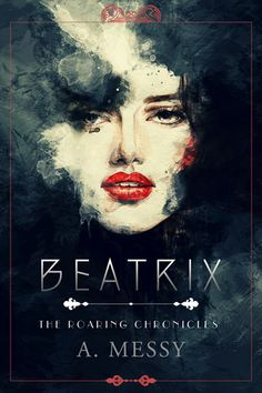 A. Messy: Beatrix, The Roaring Chronicles